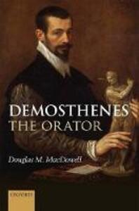Demosthenes the Orator - Douglas M. MacDowell - cover