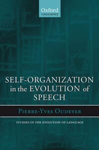 Self-Organization in the Evolution of Speech - Pierre-Yves Oudeyer - cover