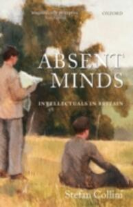 Absent Minds: Intellectuals in Britain - Stefan Collini - cover
