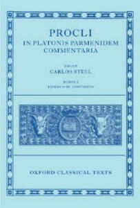 Procli In Platonis Parmenidem Commentaria: Tomus I, Libros I-III Continens - cover