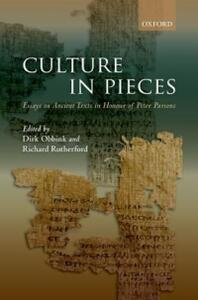 Culture In Pieces: Essays on Ancient Texts in Honour of Peter Parsons - cover