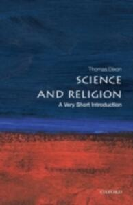 Science and Religion: A Very Short Introduction - Thomas Dixon - cover