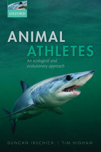 Animal Athletes: An Ecological and Evolutionary Approach - Duncan J. Irschick,Timothy E. Higham - cover