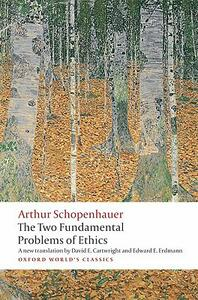 The Two Fundamental Problems of Ethics - Arthur Schopenhauer - cover