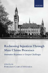 Redressing Injustices Through Mass Claims Processes: Innovative Responses to Unique Challenges - cover