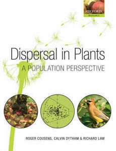 Dispersal in Plants: A Population Perspective - Roger Cousens,Calvin Dytham,Richard Law - cover