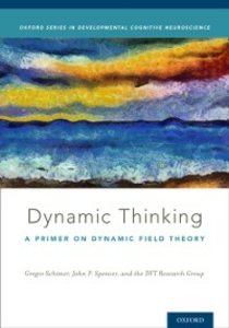Ebook in inglese Dynamic Thinking: A Primer on Dynamic Field Theory Research Group, DFT , Schvner, Gregor , Spencer, John