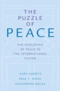 The Puzzle of Peace: The Evolution of Peace in the International System - Gary Goertz,Paul F. Diehl,Alexandru Balas - cover