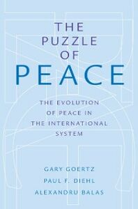 Ebook in inglese Puzzle of Peace: The Evolution of Peace in the International System Balas, Alexandru , Diehl, Paul F. , Goertz, Gary