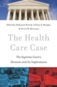 Foto Cover di Health Care Case: The Supreme Court's Decision and Its Implications, Ebook inglese di  edito da Oxford University Press