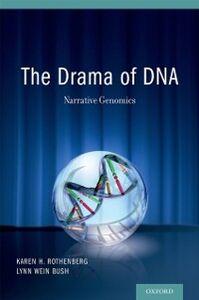 Foto Cover di Drama of DNA: Narrative Genomics, Ebook inglese di Lynn Wein Bush,Karen H. Rothenberg, edito da Oxford University Press