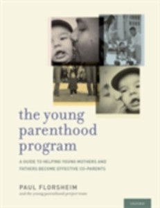 Ebook in inglese Young Parenthood Program: A Guide to Helping Young Mothers and Fathers Become Effective Co-parents Florsheim, Paul