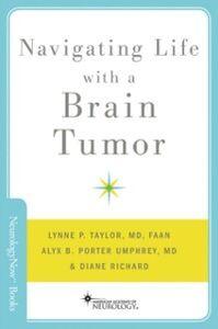 Foto Cover di Navigating Life with a Brain Tumor, Ebook inglese di Alyx B. Porter Umphrey,Lynne P. Taylor, edito da Oxford University Press