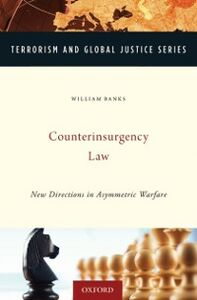 Ebook in inglese Counterinsurgency Law: New Directions in Asymmetric Warfare Banks, William