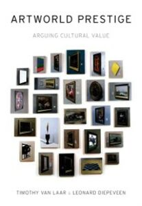 Ebook in inglese Artworld Prestige: Arguing Cultural Value Diepeveen, Leonard , Van Laar, Timothy