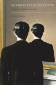 Foto Cover di Blindness and Reorientation: Problems in Plato's Republic, Ebook inglese di C.D.C. Reeve, edito da Oxford University Press
