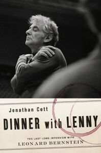 Ebook in inglese Dinner with Lenny: The Last Long Interview with Leonard Bernstein Cott, Jonathan