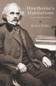 Ebook in inglese Hawthorne's Habitations: A Literary Life Milder, Robert