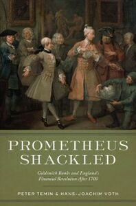 Foto Cover di Prometheus Shackled: Goldsmith Banks and England's Financial Revolution after 1700, Ebook inglese di Peter Temin,Hans-Joachim Voth, edito da Oxford University Press