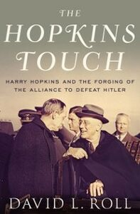 Foto Cover di Hopkins Touch: Harry Hopkins and the Forging of the Alliance to Defeat Hitler, Ebook inglese di David L. Roll, edito da Oxford University Press