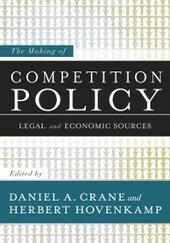 Making of Competition Policy: Legal and Economic Sources