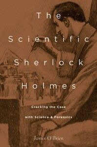 Foto Cover di Scientific Sherlock Holmes: Cracking the Case with Science and Forensics, Ebook inglese di James OBrien, edito da Oxford University Press