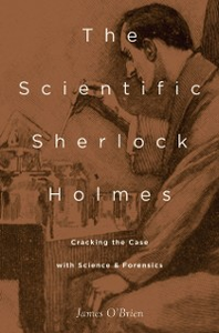 Ebook in inglese Scientific Sherlock Holmes: Cracking the Case with Science and Forensics OBrien, James