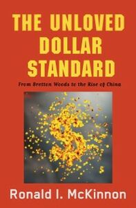 Ebook in inglese Unloved Dollar Standard: From Bretton Woods to the Rise of China McKinnon, Ronald I.