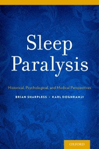 Ebook in inglese Sleep Paralysis: Historical, Psychological, and Medical Perspectives Doghramji, Karl , Sharpless, Brian