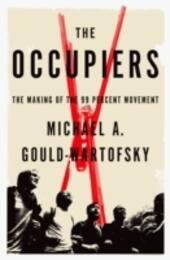 Occupiers: The Making of the 99 Percent Movement