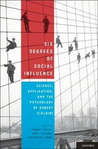 Ebook in inglese Six Degrees of Social Influence: Science, Application, and the Psychology of Robert Cialdini -, -