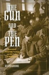 Gun and the Pen: Hemingway, Fitzgerald, Faulkner, and the Fiction of Mobilization