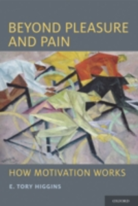 Ebook in inglese Beyond Pleasure and Pain: How Motivation Works Higgins, E. Tory