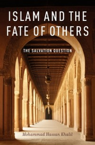 Ebook in inglese Islam and the Fate of Others: The Salvation Question Khalil, Mohammad Hassan