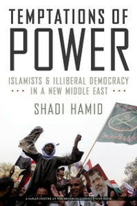 Ebook in inglese Temptations of Power: Islamists and Illiberal Democracy in a New Middle East Hamid, Shadi