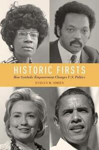 Historic Firsts: How Symbolic Empowerment Changes U.S. Politics - Evelyn M. Simien - cover