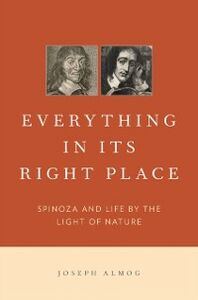 Foto Cover di Everything in Its Right Place: Spinoza and Life by the Light of Nature, Ebook inglese di Joseph Almog, edito da Oxford University Press