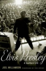 Ebook in inglese Elvis Presley: A Southern Life Williamson, Joel