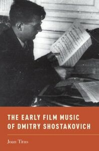 Foto Cover di Early Film Music of Dmitry Shostakovich, Ebook inglese di Joan Titus, edito da Oxford University Press