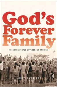 Foto Cover di Gods Forever Family: The Jesus People Movement in America, Ebook inglese di Larry Eskridge, edito da Oxford University Press