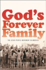 Ebook in inglese Gods Forever Family: The Jesus People Movement in America Eskridge, Larry