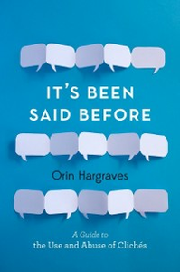 Ebook in inglese It's Been Said Before: A Guide to the Use and Abuse of Cliches Hargraves, Orin
