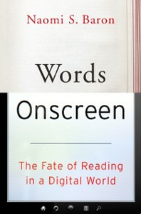 Ebook in inglese Words Onscreen: The Fate of Reading in a Digital World Baron, Naomi S.