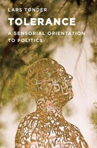 Ebook in inglese Tolerance: A Sensorial Orientation to Politics Tonder, Lars