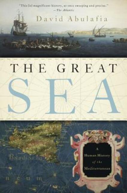 The Great Sea: A Human History of the Mediterranean - David Abulafia - cover