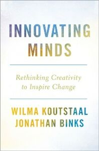 Ebook in inglese Innovating Minds: Rethinking Creativity to Inspire Change Binks, Jonathan , Koutstaal, Wilma