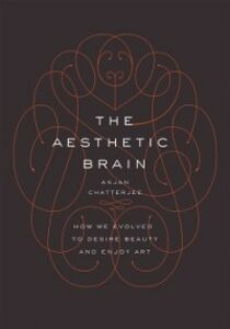 Ebook in inglese Aesthetic Brain: How We Evolved to Desire Beauty and Enjoy Art Chatterjee, MD, Anjan
