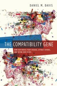 Foto Cover di Compatibility Gene: How Our Bodies Fight Disease, Attract Others, and Define Our Selves, Ebook inglese di Daniel M. Davis, edito da Oxford University Press, USA