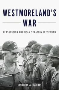 Ebook in inglese Westmoreland's War: Reassessing American Strategy in Vietnam Daddis, Gregory