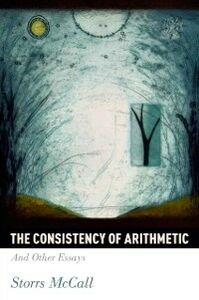 Foto Cover di Consistency of Arithmetic: And Other Essays, Ebook inglese di Storrs McCall, edito da Oxford University Press